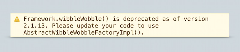 A deprecation warning.
