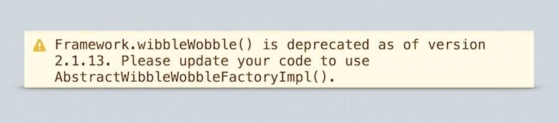 A deprecation warning.